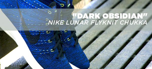 Dark Obsidian ~ Nike Lunar FlyKnit Chukka