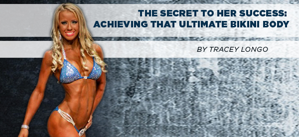 The Secret to Her Success: Achieving that Ultimate Bikini Body